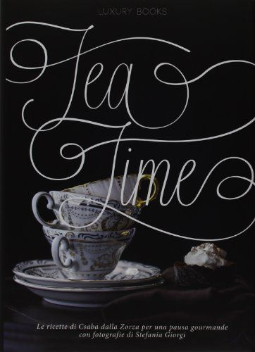 Amazon.it: Tea time - Csaba Dalla Zorza - Libri