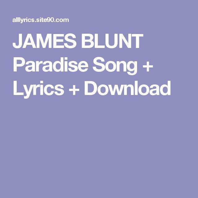 JAMES BLUNT Paradise Song + Lyrics + Download