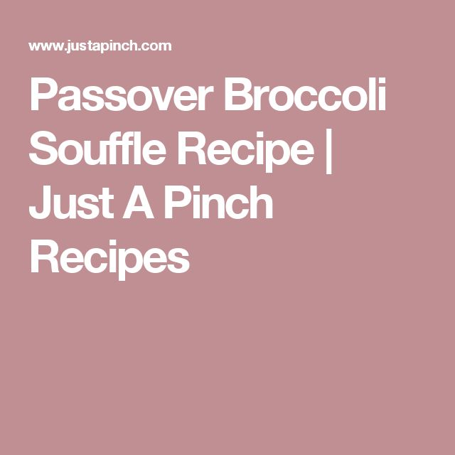 Passover Broccoli Souffle Recipe | Just A Pinch Recipes