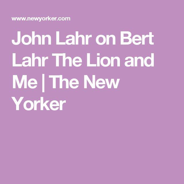 John Lahr on Bert Lahr The Lion and Me | The New Yorker
