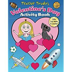 Teacup Trudy's Valentine's Day Activity Book: Color, Cut, Paste & Create! (The Adventures of Teacup Trudy) (Volume 4)