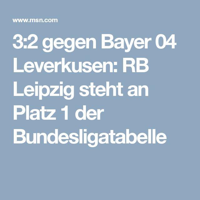 3:2 gegen Bayer 04 Leverkusen: RB Leipzig steht an Platz 1 der Bundesligatabelle