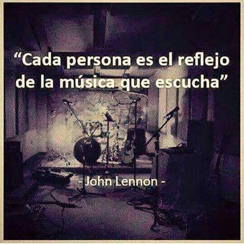 John Lennon, mi opinión, la gente culta escucha todo tipo de música.