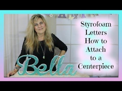 Sweet 16 Candelabra DIY - Sweet 16 DIY - Styrofoam Letters Attach Name to the base - http://youtube.com/styroscript
