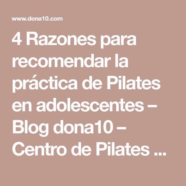 4 Razones para recomendar la práctica de Pilates en adolescentes – Blog dona10 – Centro de Pilates Yoga Belleza Barcelona