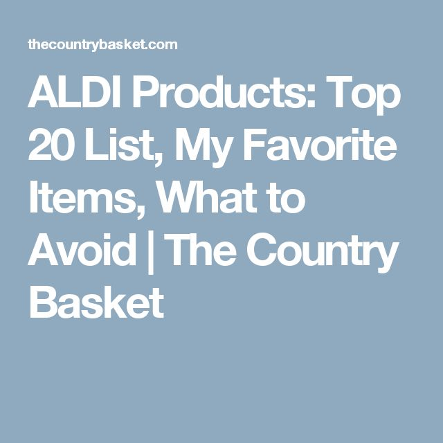 ALDI Products: Top 20 List, My Favorite Items, What to Avoid | The Country Basket