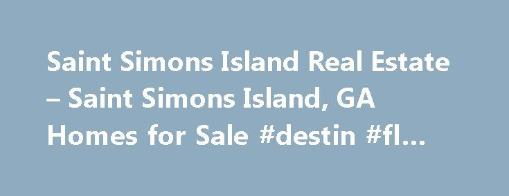 Saint Simons Island Real Estate – Saint Simons Island, GA Homes for Sale #destin #fl #real #estate http://nef2.com/saint-simons-island-real-estate-saint-simons-island-ga-homes-for-sale-destin-fl-real-estate/  #st simons island real estate # Moving Cost Estimate The cost calculator is intended to provide a ballpark estimate for information purposes only and is not to be considered an actual quote of your total moving cost. Data provided by Moving Pros Network LLC. More… The calculator is…