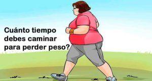 Cuántos minutos debes caminar para perder mucho peso en poco tiempo sin esfuerzo