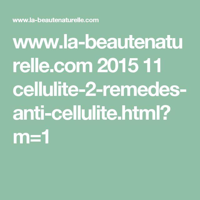 www.la-beautenaturelle.com 2015 11 cellulite-2-remedes-anti-cellulite.html?m=1