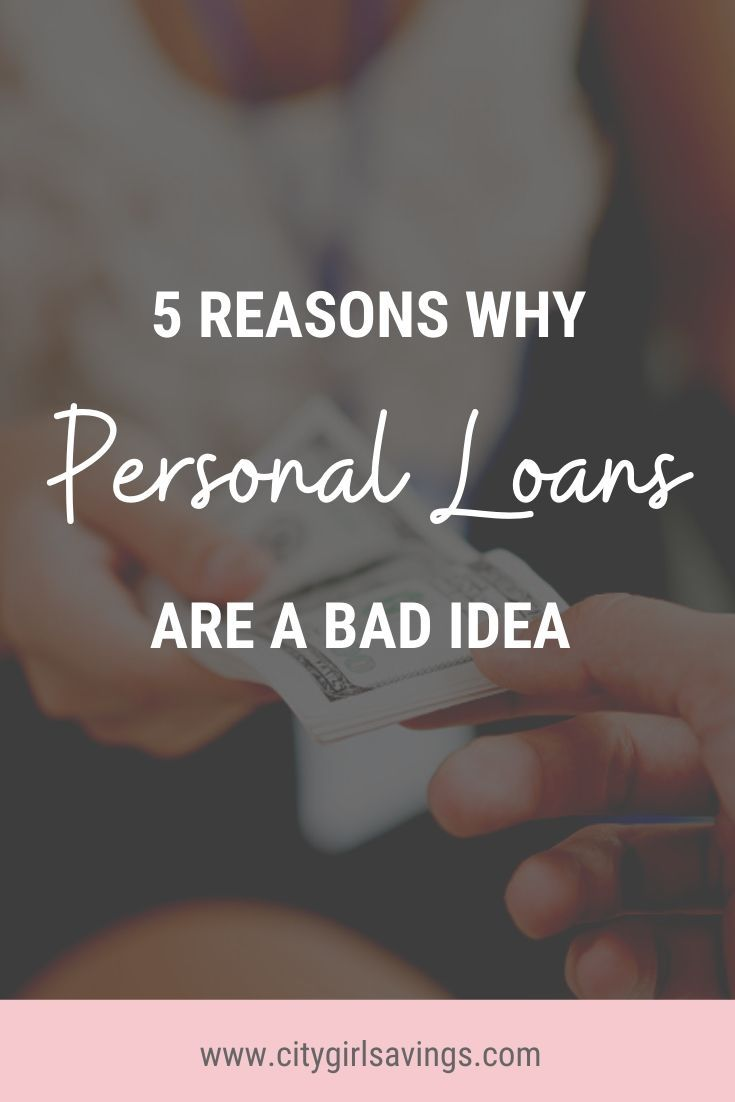 5 Reasons Why Personal Loans Are A Bad Idea City Girl Savings In 2020 Personal Loans Money Saving Methods Personal Finance Budget