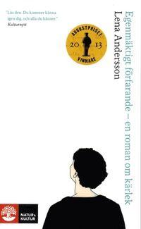 Egenm�ktigt f�rfarande : en roman om k�rlek