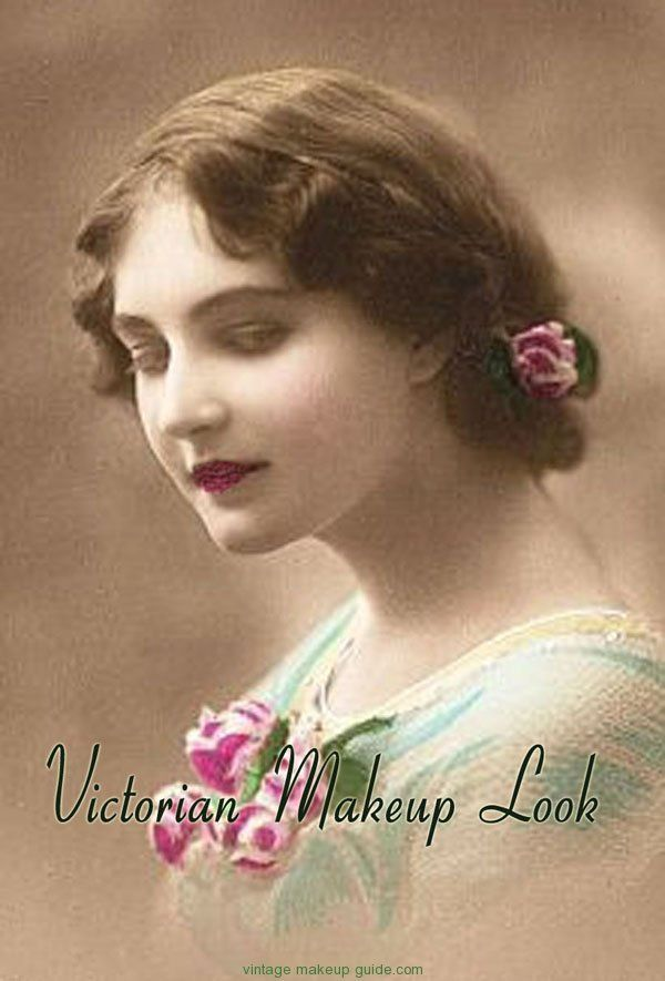 Victorian Makeup Look: Image gallery showing the styles of women during the Victorian age / Galmour Daze