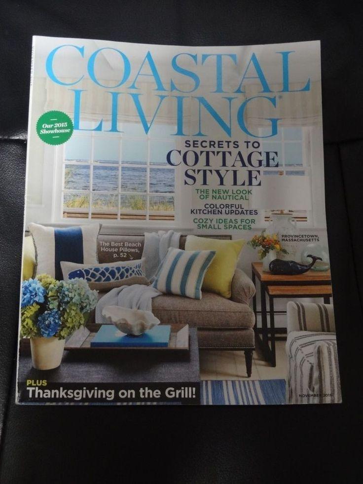 Coastal Living Magazine  November 2015 Secrets to Cottage Style Nautical Ideas