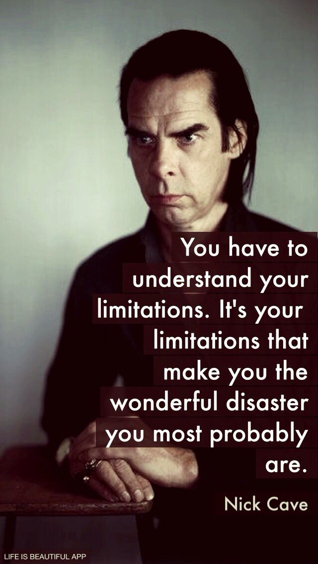 The greatest picture of Nick Cave with his best quote
