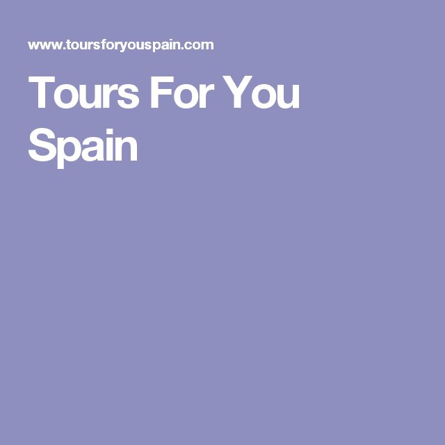 Tours For You Spain