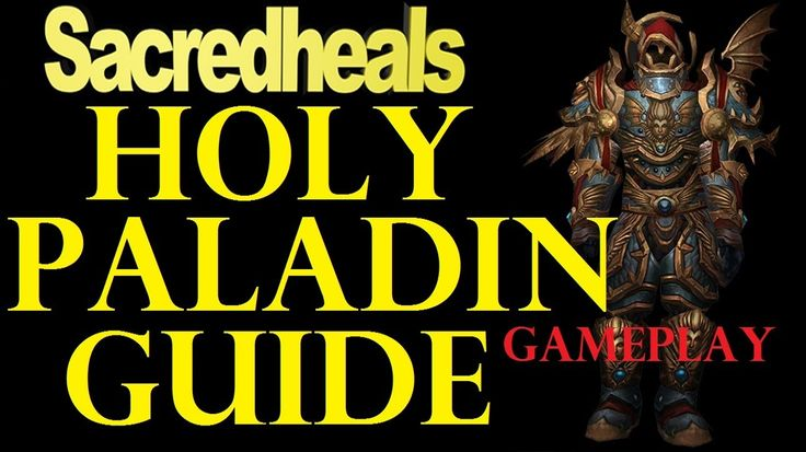 cool Holy Paladin Guide - MoP with Sacredheals (Comprehensive Gameplay Guide)