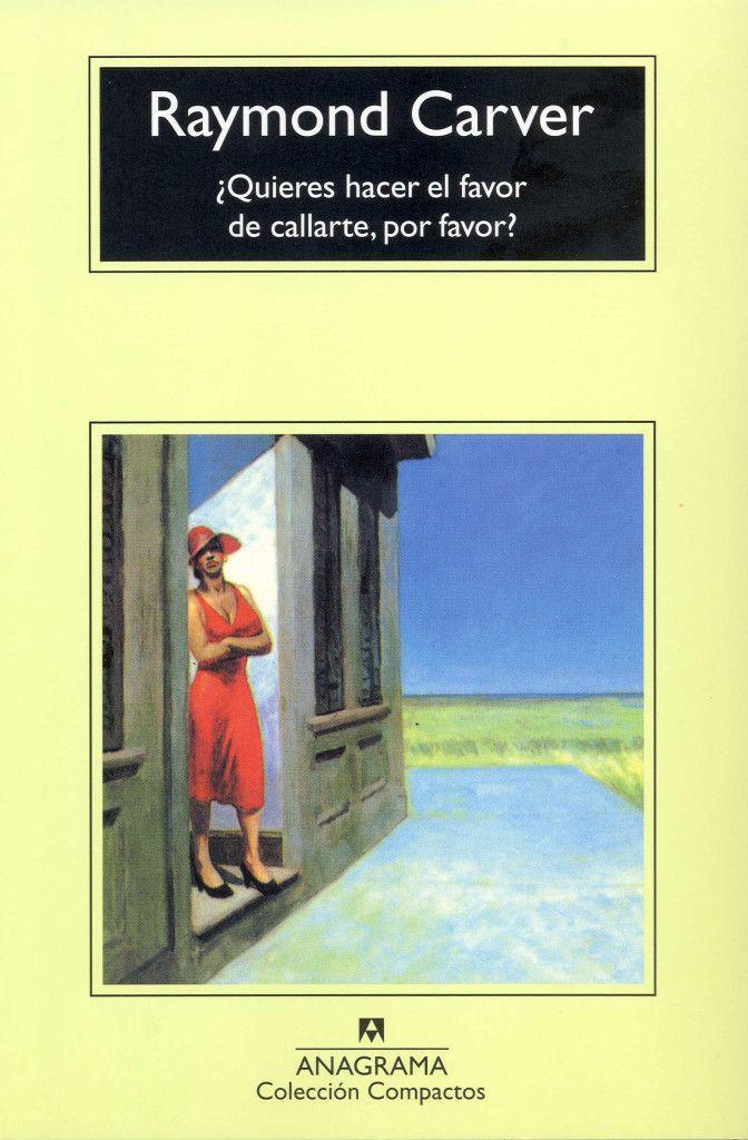 Reseña ¿quieres hacer el favor de callarte, por favor? Raymond Carver http://ellibrodurmiente.org/?p=8092 Es inevitable pensar en Chejov al leer los relatos de Raymond Carver (1939-1988). Del mismo modo que el escritor ruso supo reflejar en su narrativa la realidad social de su patria, Carver mostró el escenario estadounidense del siglo XX sin trampas ni filtros...........
