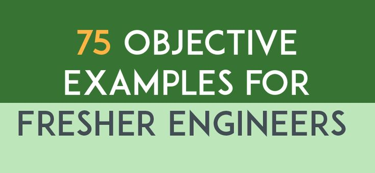 Objective examples for engineers with no experience
