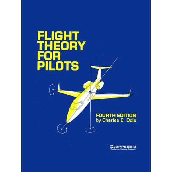 Flight Theory For Pilots by Charles E. Dole