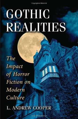 Gothic Realities: The Impact of Horror Fiction on Modern Culture by L. Andrew Cooper,http://www.amazon.com/dp/0786448350/ref=cm_sw_r_pi_dp_aoyztb1V8YWS0X3P