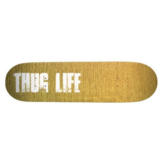 """#thug #life Customizable golden skateboard deck with text . A little wider and a little longer, this board will quickly become the favorite of a veteran skater on ramps, streets, ditches, and pools. The best quality hard-rock maple deck and an unrivaled patent-pending printing process make this the best skateboard available in the world. Skateboard dimensions: 8.5"""" x 32.75"""". #skateboard #golden"""