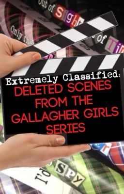 Extremely Classified-Deleted Scenes from the Gallagher Girls Series | Deleted scenes from the books in the Gallagher Girls series that were not put in the book. They are in no order, except for what book they were going to be in. SPOILERS. All rights to Ally Carter. I am just posting these on Wattpad. You can find these on spysociety.weebly.com and allycarter.com | Click to read on Wattpad