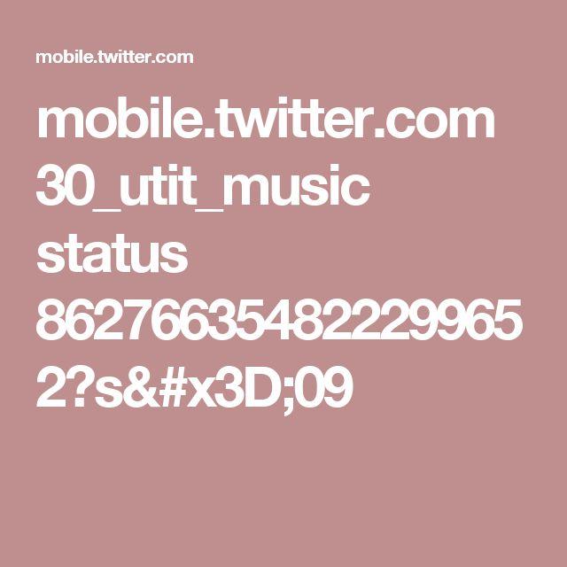 mobile.twitter.com 30_utit_music status 862766354822299652?s=09