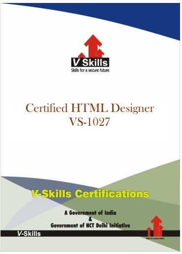 Certified HTML Designer  Vskills offering Certification in HTML. This Course is intended for professionals and technical graduates seeking career in Software industry and wanting to excel in chosen areas.  For more details you can check the link below. http://www.vskills.in/certification/Certified-html-designer