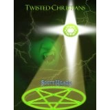 Twisted Christians (Kindle Edition)By Scott Meade