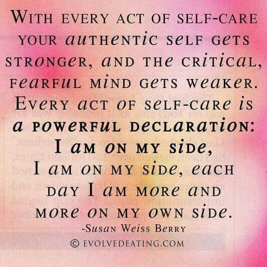 Self care is so important.