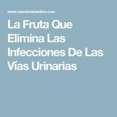 La Fruta Que Elimina Las Infecciones De Las Vías Urinarias