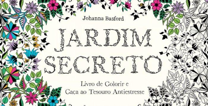 Editora Sextante apresenta: Jardim secreto, de Johanna Basford   Literatura de Cabeça