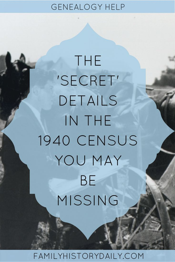 The secret details in the 1940 census you may be missing.