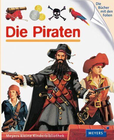 Die Piraten / Meyers Kinderbibliothek Bd.75