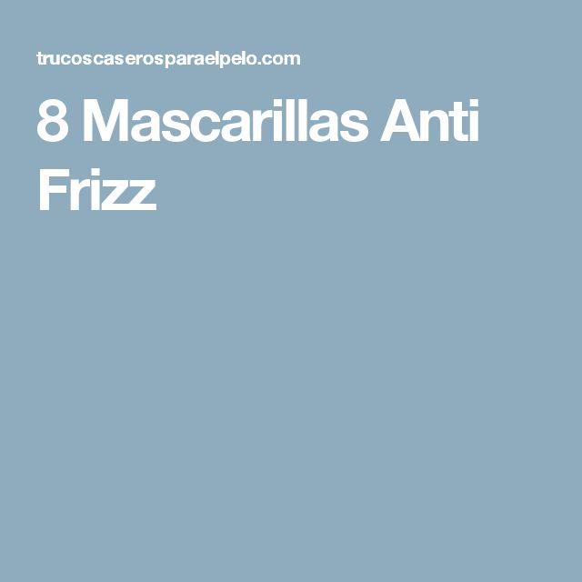 8 Mascarillas Anti Frizz