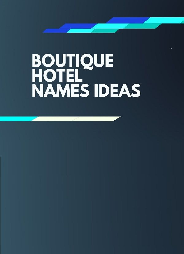 469 Catchy Boutique Hotel Business Names Thebrandboy With