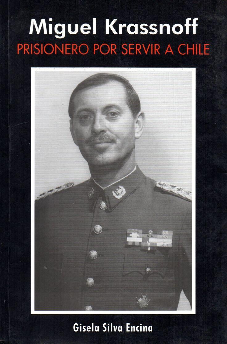 Miguel Krassnoff. Prisionero por servir a Chile.  Gisela Silva Encina
