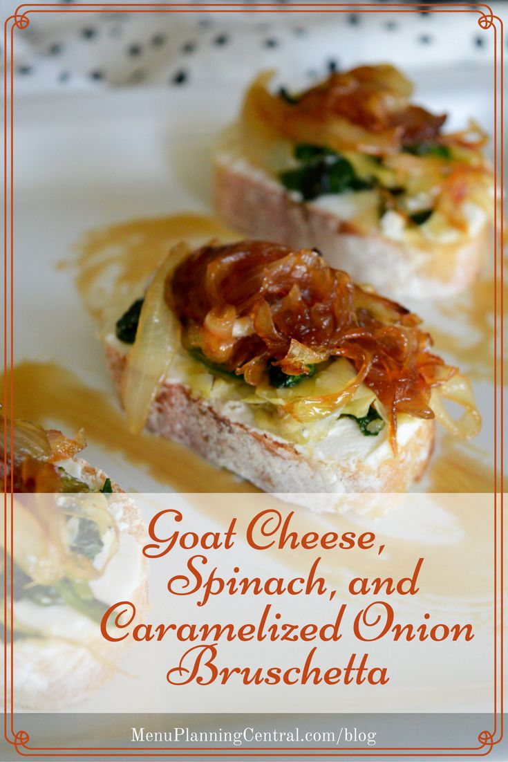 Goat Cheese, Spinach, and Caramelized Onion Bruschetta