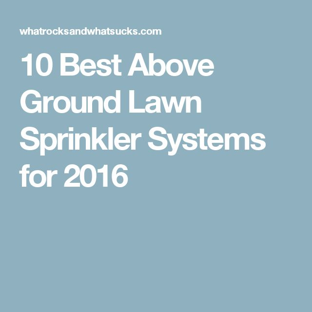 10 Best Above Ground Lawn Sprinkler Systems for 2016