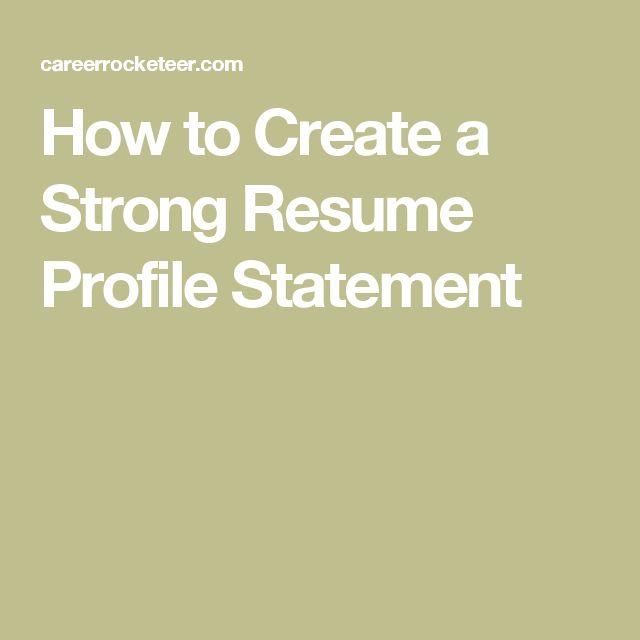 How To Create A Strong Resume Profile Statement