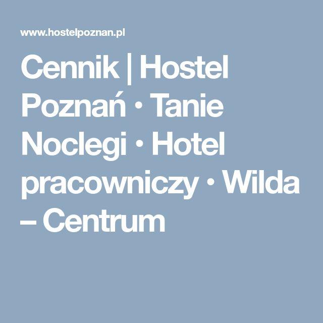 Cennik | Hostel Poznań • Tanie Noclegi • Hotel pracowniczy • Wilda – Centrum