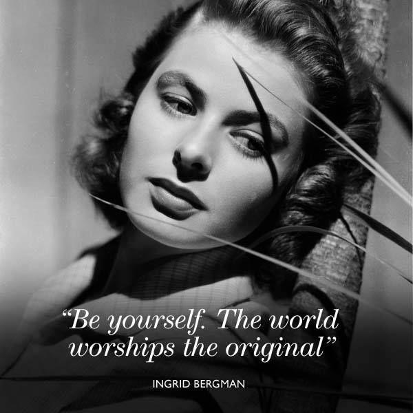 Inspirational words from Ingrid Bergman. #netaquote #netaporter #quote