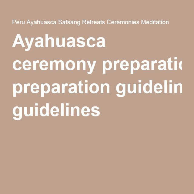 Ayahuasca ceremony preparation guidelines