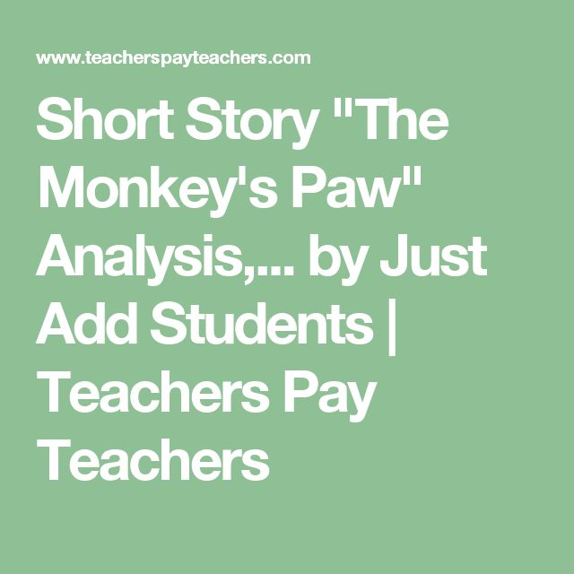 """Short Story """"The Monkey's Paw"""" Analysis,... by Just Add Students 