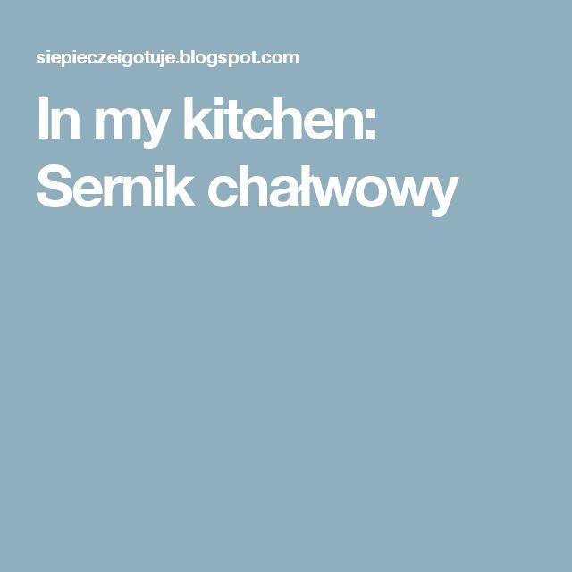 In my kitchen: Sernik chałwowy