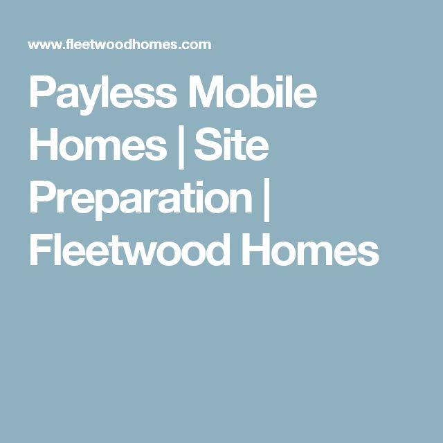 Payless Mobile Homes   Site Preparation   Fleetwood Homes
