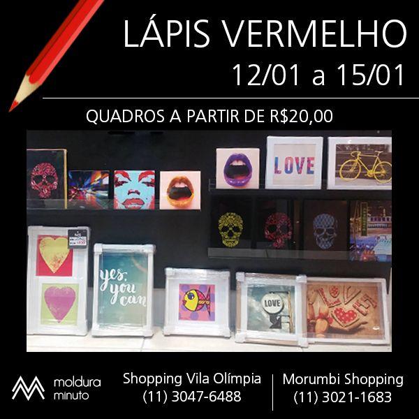 O lápis vermelho vai ocorrer na Moldura Minuto do Shopping Vila Olímpia e no Morumbi Shopping do dia 12/01/2017 a 15/01/2017. Quadros a partir de R$ 20,00, imperdível, não perca essa oportunidade.