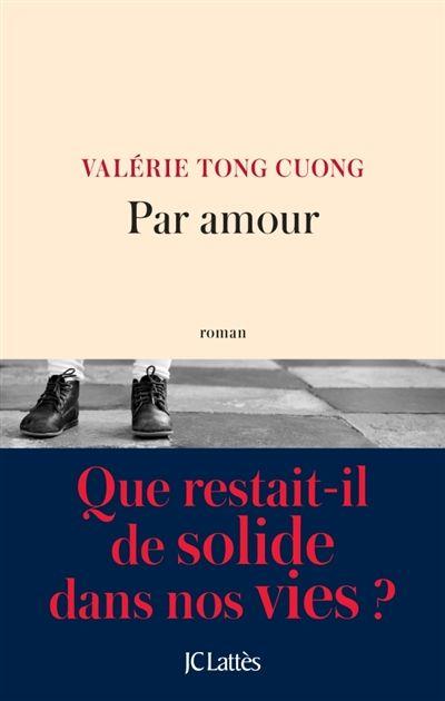 Par amour : roman / Valérie Tong Cuong.