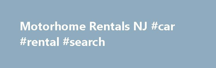 "Motorhome Rentals NJ #car #rental #search http://renta.nef2.com/motorhome-rentals-nj-car-rental-search/  #motorhome rental usa # Motorhome Rentals Do you love to hit the road and take in the sights, but want to do it in style and luxury? Well, at 84 RV Rentals, we can meet both of those requirements with our Class A and Class C motor home rentals in NJ. PA. NY and CT. Once you've experienced life on the road in a motorhome. you'll never want to take a road trip without your ""home on wheels""…"