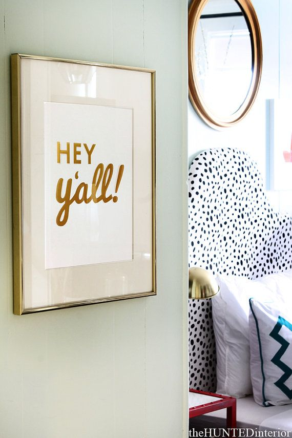 Gold Foil Southern Sayings: 11 x 14 Hey Yall Gold Foil Print - Sweet Southern Charm Wall Art via etsy